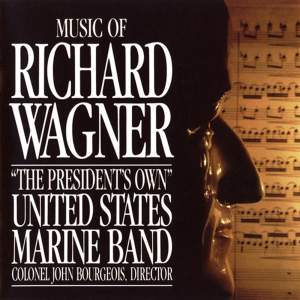 The President's Own United States Marine Band: Music of Richard Wagner Product Image