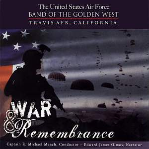 United States Air Force Band of the Golden West: War and Remembrance