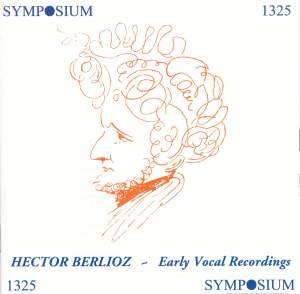 Hector Berlioz - Early Vocal Recordings