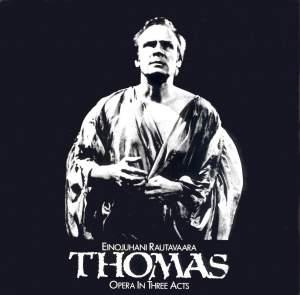 Rautavaara: Thomas - Opera in Three Acts