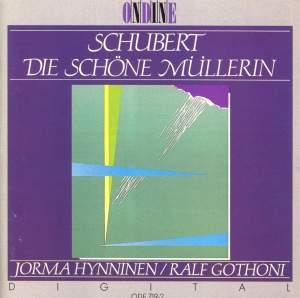 SCHUBERT, F.: Schone Mullerin (Die) (Hynninen, Gothoni)