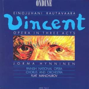 Rautavaara: Vincent - Opera in Three Acts
