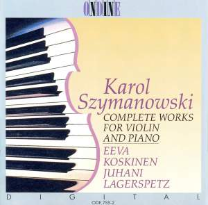 Szymanowski: Complete Violin and Piano Music Product Image