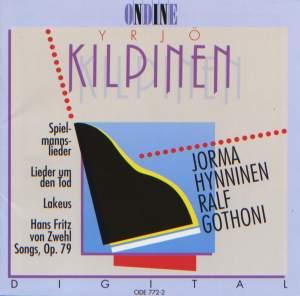 KILPINEN, Y.: Spielmannslieder / Lieder um den Tod / Lakeus / 7 Lieder