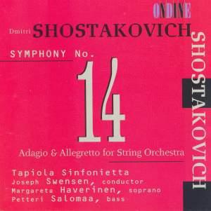 SHOSTAKOVICH, D.: Symphony No. 14 / Adagio and Allegretto (Haverinen)