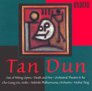 Tan Dun: Out of Peking Opera for Solo Violin and Orchestra, etc. Product Image