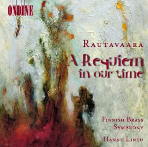 Rautavaara - A Requiem in our time Product Image