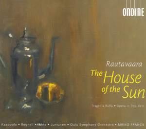 Rautavaara: The House of the Sun
