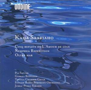 Saariaho: Cinq reflets de L'Amour de loin, Nymphea Reflection & Oltra mar Product Image