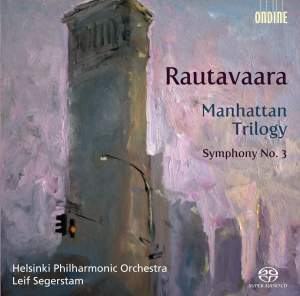 Rautavaara: Manhattan Trilogy & Symphony No. 3