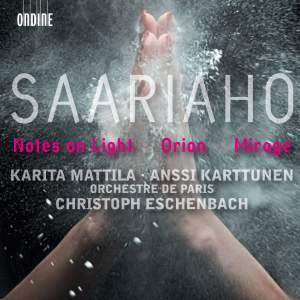 Saariaho - Notes On Light, Orion & Mirage Product Image