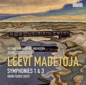 MADETOJA, L.: Symphonies Nos. 1 and 3 / Okon Fuoko Suite (Helsinki Philharmonic, Storgårds)