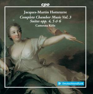 Hotteterre: Complete Chamber Music 3