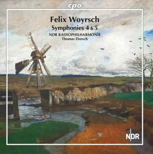 Felix Woyrsch: Symphonies Nos. 4 & 5