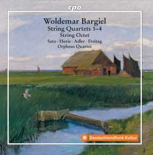 Bargiel: String Quartets 1-4 & String Octet
