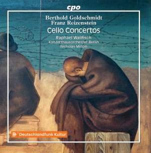 Cello Concertos from Exile Vol.2: Reizenstein & Goldschmidt