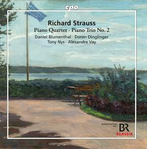 Richard Strauss: Piano Quartet; Piano Trio No. 2