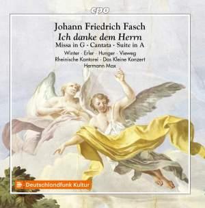 Johann Friedrich Fasch: Ich danke dem Herrn - Missa in G&#x3B; Cantata&#x3B; Suite in A