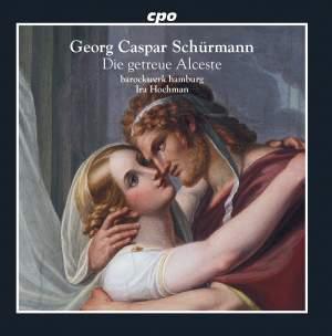 Georg Caspar Schürmann: Die getreue Alceste Product Image