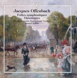 Offenbach: Folies symphoniques & Ouvertures