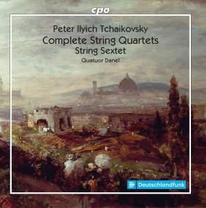 Tchaikovsky: The String Quartets & Sextet