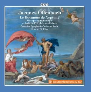 Offenbach: Le Royaume de Neptune, Musique symphonique et ballets d'Orphée aux Enfers