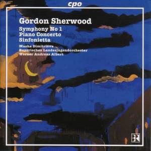 Sherwood: Symphony No.1, Piano Concerto & Sinfonietta