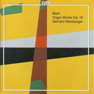 Bach - Organ Works Volume 16