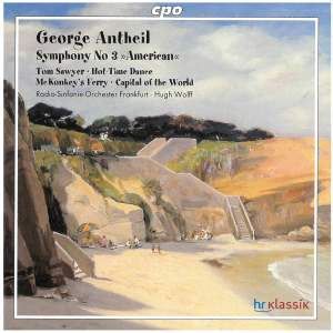 George Antheil: Symphony No. 3 & other orchestral works