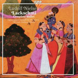 Nielsen: Lackschmi or An Indian Love Tale: Complete Ballet in Two Acts Op. 45, etc.