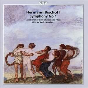 Bischoff, H: Symphony No. 1 Op. 16 in E major