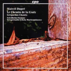 Dupré: Le Chemin de la Croix & Gregorian Chants
