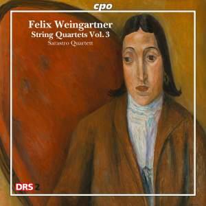 Weingartner: String Quartets Volume 3