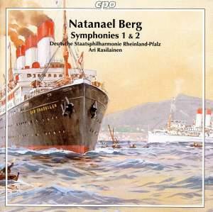 Natanael Berg - Symphonies Nos. 1 & 2
