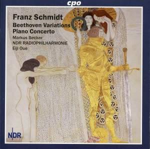 F. Schmidt: Beethoven Variations & Piano Concerto