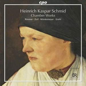 Heinrich Kaspar Schmid - Chamber Works