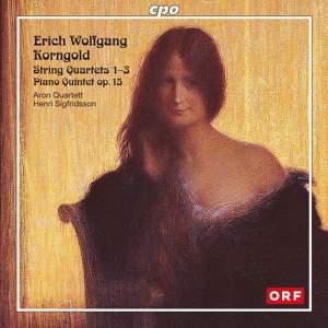 Korngold - String Quartets Nos. 1-3 & Piano Quintet