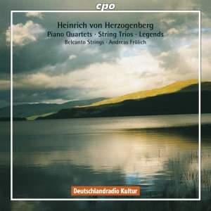 Herzogenberg - Piano Quartets, String Trios & Legends