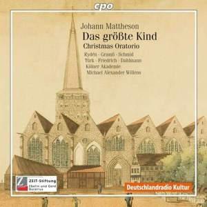 Mattheson: Das größte Kind (Christmas Oratorio)