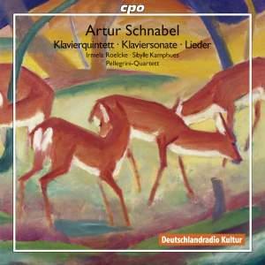 Schnabel: Klavierquintett, Klaviersonate & Lieder