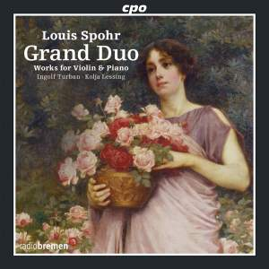Spohr: Grand Duo (Works for Violin & Piano)