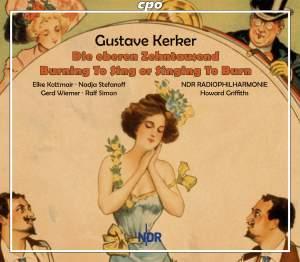 Kerker: Die oberen Zehntausend & Burning To Sing or Singing To Burn