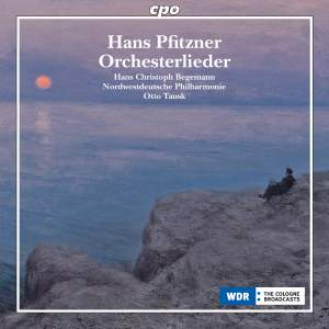 Hans Pfitzner: Orchestral Songs