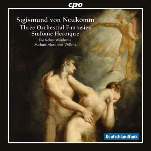 Neukomm: Three Orchestral Fantasies & Sinfonie Heroïque