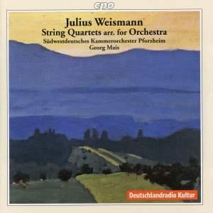 Julius Weismann: String Quartets arr. for Orchestra