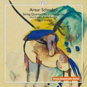 Schnabel: String Quartet No. 1 & Notturno