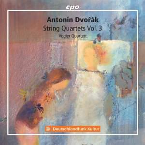 Dvořák: String Quartets Vol. 3
