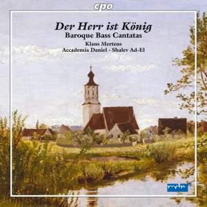 Der Herr ist König: Baroque Bass Cantatas