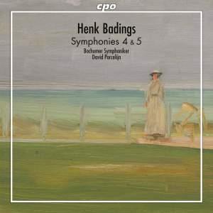 Badings: Symphonies Nos. 4 & 5