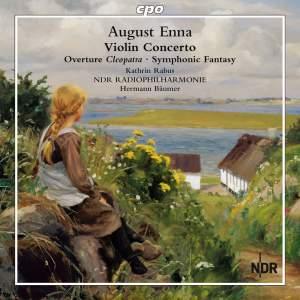 Enna: Violin Concerto, Overture Cleopatra & Symphonic Fantasy